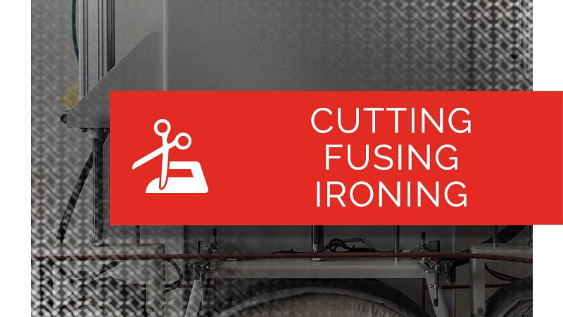 Cutting Fusing Ironing